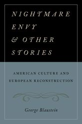 Nightmare Envy and Other StoriesAmerican Culture and European Reconstruction