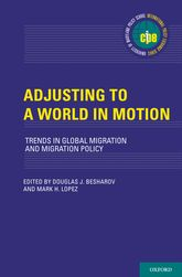 Adjusting to a World in MotionTrends in Global Migration and Migration Policy