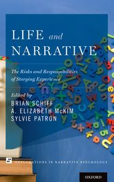 Life and NarrativeThe Risks and Responsibilities of Storying Experience