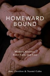 Homeward BoundModern Families, Elder Care, and Loss