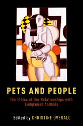 Pets and People: The Ethics of Companion Animals