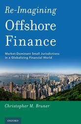 Re-Imagining Offshore FinanceMarket-Dominant Small Jurisdictions in a Globalizing Financial World