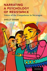 Narrating a Psychology of ResistanceVoices of the Compañeras in Nicaragua