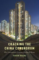 Cracking the China ConundrumWhy Conventional Economic Wisdom is Often Wrong
