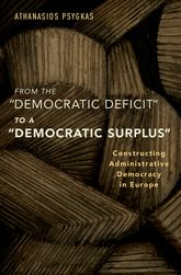 From the Democratic Deficit to a Democratic SurplusConstructing Administrative Democracy in Europe