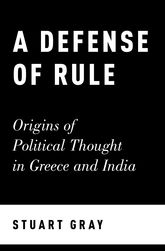 A Defense of RuleOrigins of Political Thought in Greece and India