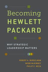 Becoming Hewlett PackardWhy Strategic Leadership Matters