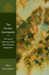 The Puritan CosmopolisThe Law of Nations and the Early American Imagination