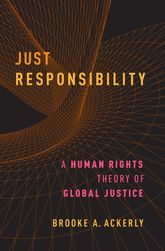 Just ResponsibilityA Human Rights Theory of Global Justice