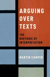 Arguing over Texts: The Rhetoric of Interpretation