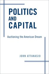 Politics and CapitalAuctioning the American Dream