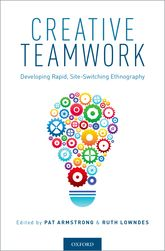 Creative TeamworkDeveloping Rapid, Site-Switching Ethnography