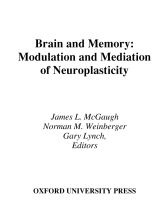Brain and MemoryModulation and Mediation of Neuroplasticity