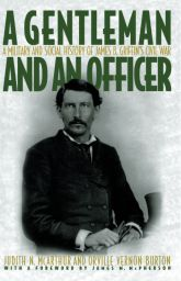 """A Gentleman and an Officer"": A Military and Social History of James B. Griffin's Civil War"