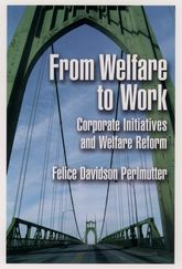 From Welfare to WorkCorporate Initiatives and Welfare Reform