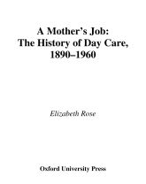 A Mother's JobThe History of Day Care, 1890–1960