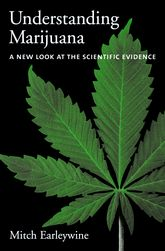 Understanding MarijuanaA New Look at the Scientific Evidence