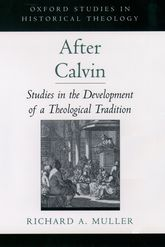 After CalvinStudies in the Development of a Theological Tradition