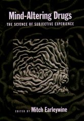 Mind-Altering DrugsThe Science of Subjective Experience