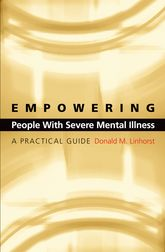 Empowering People with Severe Mental IllnessA Practical Guide