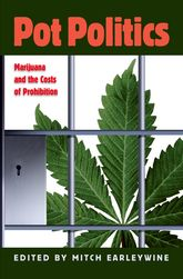 Pot PoliticsMarijuana and the Costs of Prohibition