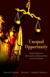 Unequal OpportunityHealth Disparities Affecting Gay and Bisexual Men in the United States