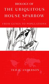 Biology of the Ubiquitous House SparrowFrom Genes to Populations