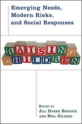Raising Children: Emerging Needs, Modern Risks, and Social Responses