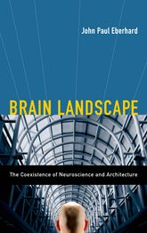Brain LandscapeThe Coexistence of Neuroscience and Architecture