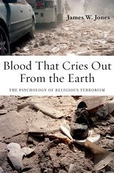Blood That Cries Out From the EarthThe Psychology of Religious Terrorism