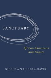 Sanctuary: African Americans and Empire