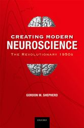Creating Modern Neuroscience: The Revolutionary 1950s