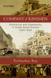 Company of KinsmenEnterprise and Community in South Asian History 1700-1940