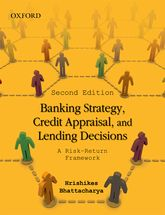 Banking Strategy, Credit Appraisal, and Lending DecisionsA Risk–Return Framework