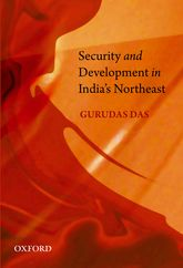 Security and Development in India's Northeast