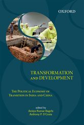 Transformation and DevelopmentThe Political Economy of Transition in India and China