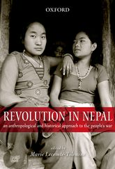 Revolution in Nepal: An Anthropological and Historical Approach to the People's War