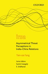 Asymmetrical Threat Perceptions in India-China Relations