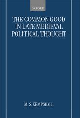 The Common Good in Late Medieval Political Thought