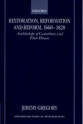 Restoration, Reformation, and Reform, 1660–1828: Archbishops of Canterbury and their Diocese