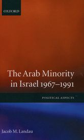 The Arab Minority in Israel,                         1967–1991Political Aspects