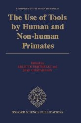 The Use of Tools by Human and Non-human Primates