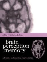 Brain, Perception, MemoryAdvances in Cognitive Neuroscience