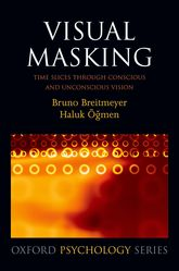 Visual MaskingTime slices through conscious and unconscious vision