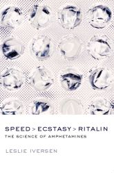 Speed, Ecstasy, RitalinThe Science of Amphetamines