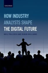 How Industry Analysts Shape the Digital Future