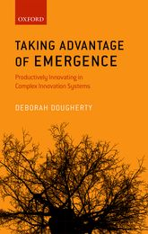 Taking Advantage of EmergenceProductively Innovating in Complex Innovation Systems