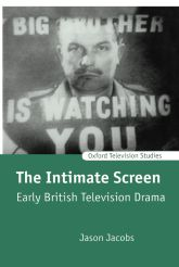 The Intimate Screen: Early British Television Drama