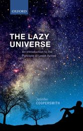 The Lazy UniverseAn Introduction to the Principle of Least Action