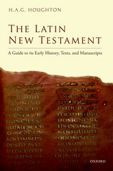 The Latin New TestamentA Guide to its Early History, Texts, and Manuscripts